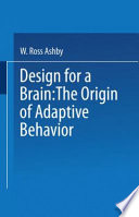 """""""Design for a Brain: The origin of adaptive behaviour"""" by W. Ashby"""