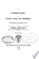 On the nature  cause  and treatment of tuberculosis