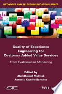 Quality of Experience Engineering for Customer Added Value Services