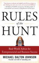 Rules of the Hunt  Real World Advice for Entrepreneurial and Business Success