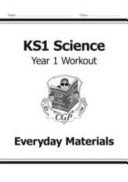 KS1 Science Year One Workout: Everyday Materials