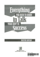 Everything You Need To Know To Talk Your Way To Success