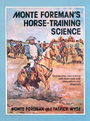Monte Foreman s Horse training Science