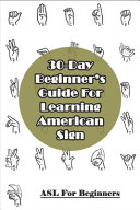 30 day Beginner s Guide For Learning American Sign Language   Asl For Beginners
