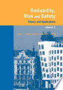 Reliability, Risk, and Safety, Three Volume Set  : Theory and Applications