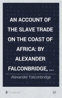 An Account of the Slave Trade on the Coast of Africa