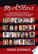 Rock Stars  Inspirational Stories of Success by 100 of the Top Business Leaders  Athletes  Celebrities  and RockStars in the World
