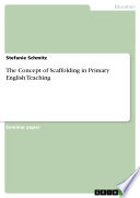 The Concept of Scaffolding in Primary English Teaching