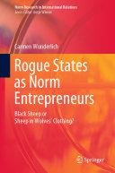 Rogue States as Norm Entrepreneurs [Pdf/ePub] eBook