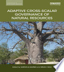 Adaptive Cross scalar Governance of Natural Resources