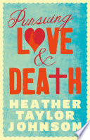 Pursuing Love and Death Book