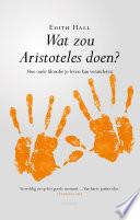 Wat Zou Aristoteles Doen