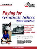 Paying For Graduate School Without Going Broke 2004 Edition
