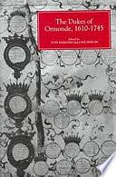 The Dukes of Ormonde  1610 1745