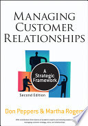 """Managing Customer Relationships: A Strategic Framework"" by Don Peppers, Martha Rogers"