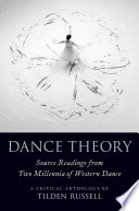 link to Dance theory : source readings from two millennia of Western dance : a critical anthology in the TCC library catalog