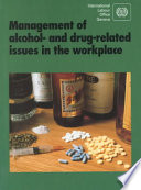 Management Of Alcohol And Drug Related Issues In The Workplace