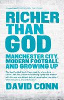 Richer Than God: Manchester City, Modern Football and Growing Up Pdf/ePub eBook