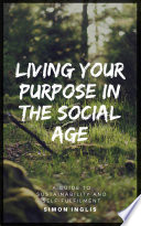 Living Your Purpose In The Social Age