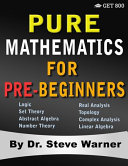 Pure Mathematics for Pre Beginners