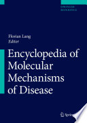 Encyclopedia of Molecular Mechanisms of Disease