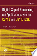 Digital Signal Processing and Applications with the C6713 and C6416 DSK Book