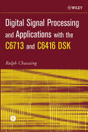 Digital Signal Processing and Applications with the C6713 and C6416 DSK