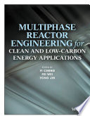 Multiphase Reactor Engineering for Clean and Low Carbon Energy Applications Book