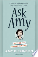 """Ask Amy: Advice for Better Living"" by Amy Dickinson"