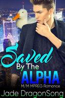 Saved By The Alpha: M/M MPREG Paranormal Romance [Pdf/ePub] eBook