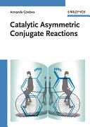 Catalytic Asymmetric Conjugate Reactions Book
