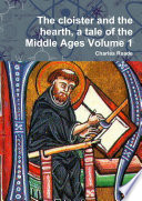 The cloister and the hearth, a tale of the Middle Ages Volume 1