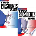 Two Presidents Are Better Than One