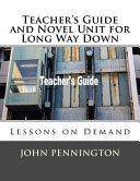 Teacher s Guide and Novel Unit for Long Way Down