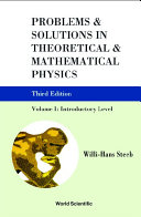 Problems And Solutions In Theoretical And Mathematical Physics - Volume I: Introductory Level (Third Edition) Pdf/ePub eBook