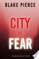 City of Fear  An Ava Gold Mystery  Book 2