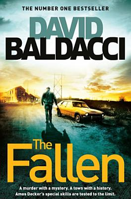 Book cover of 'The Fallen: An Amos Decker Novel 4' by David Baldacci