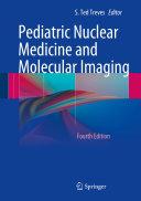 Pediatric Nuclear Medicine and Molecular Imaging