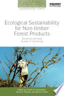 Ecological Sustainability for Non timber Forest Products