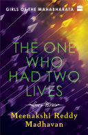 Girls of the Mahabharata: The One Who Had Two Lives