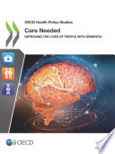 Oecd Health Policy Studies Care Needed Improving The Lives Of People With Dementia