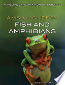 A Visual Guide To Fish And Amphibians
