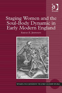 Pdf Staging Women and the Soul-Body Dynamic in Early Modern England