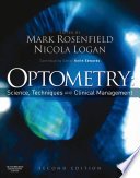 Optometry  Science  Techniques and Clinical Management E Book