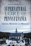 Supernatural Lore of Pennsylvania