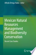 Mexican Natural Resources Management and Biodiversity Conservation