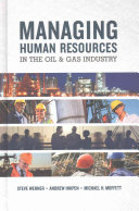 Managing Human Resources in the Oil and Gas Industry Book