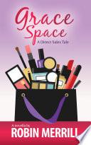 Grace Space  A Direct Sales Tale