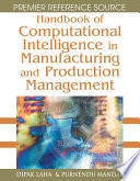 Handbook Of Computational Intelligence In Manufacturing And Production Management Book PDF