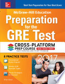 McGraw Hill Education Preparation for the GRE Test 2017 Cross Platform Prep Course